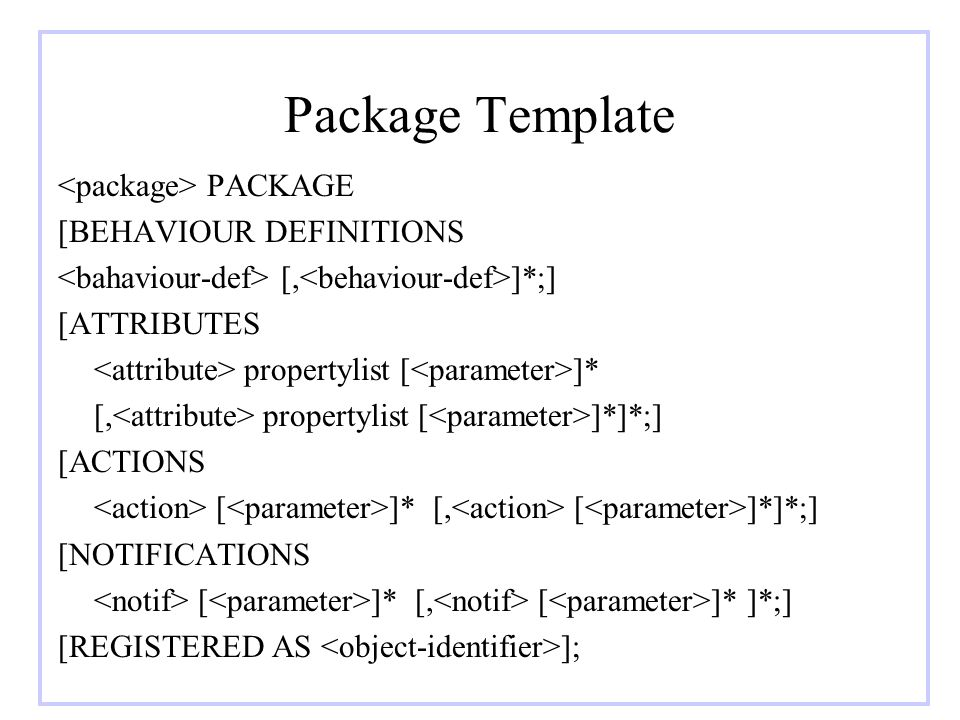 Package Template <package> PACKAGE [BEHAVIOUR DEFINITIONS